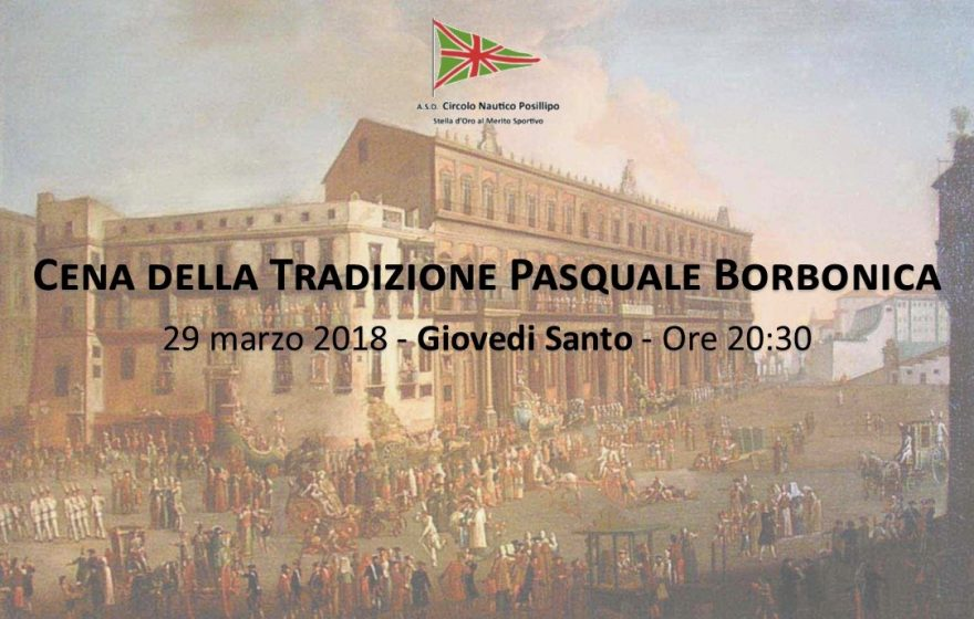 Cena Tradizione Borbonica Pasqua 2018