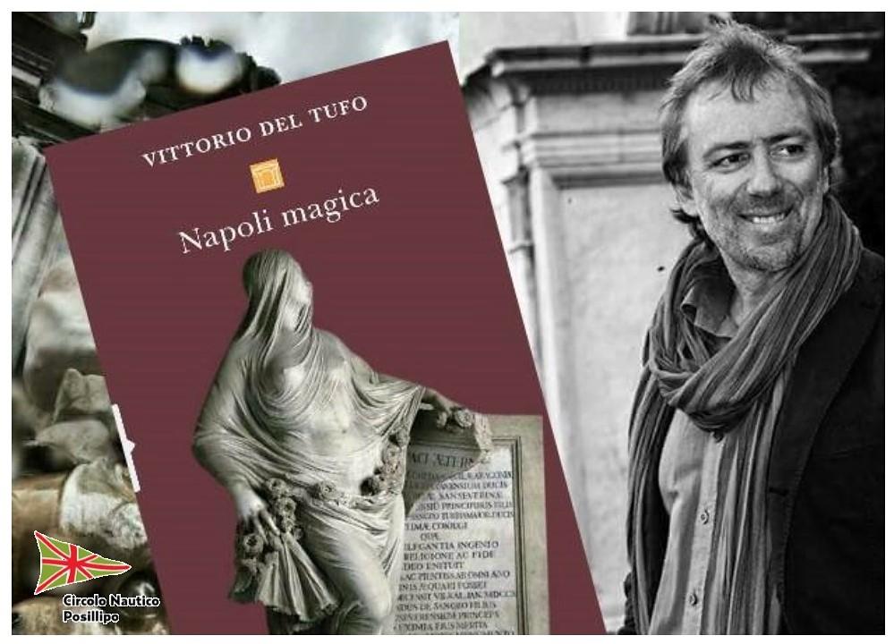 Napoli magica - Vittorio del Tufo al Posillipo
